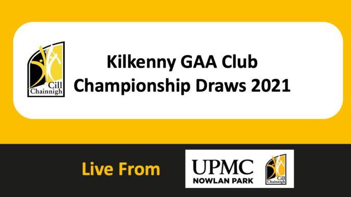 Kilkenny Championship Draws 2021